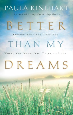 Better Than My Dreams by Paula Rinehart from HarperCollins Christian Publishing in Religion category