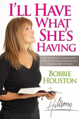 I'll Have What She's Having by Bobbie Houston from HarperCollins Christian Publishing in Religion category