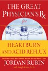 Great Physician's Rx for Heartburn and Acid Reflux by Jordan Rubin from  in  category