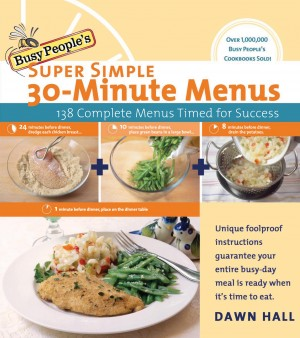 Busy People's Super Simple 30-Minute Menus by Dawn Hall from HarperCollins Christian Publishing in Recipe & Cooking category