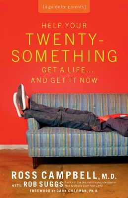 Help Your Twentysomething Get a Life...And Get It Now by Thomas Nelson from HarperCollins Christian Publishing in Parenting category