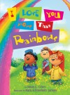 I Love You More Than Rainbows by Susan Crites from  in  category