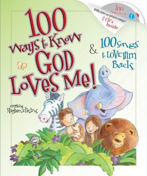 100 Ways to Know God Loves Me, 100 Songs to Love Him Back by Stephen Elkins from HarperCollins Christian Publishing in Teen Novel category