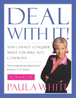 Deal With It! Workbook by Paula White from HarperCollins Christian Publishing in Religion category