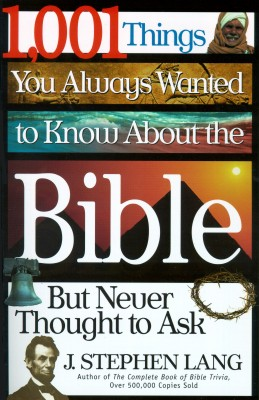 1,001 Things You Always Wanted to Know About the Bible, But Never Thought to Ask by J. Stephen Lang from HarperCollins Christian Publishing in Religion category