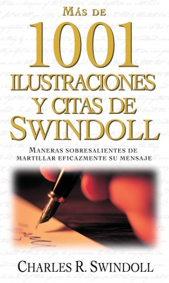 Más de 1001 ilustraciones y citas de Swindoll by Charles R. Swindoll from HarperCollins Christian Publishing in Religion category