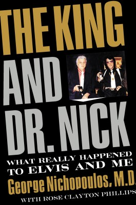 King and Dr. Nick by George Nichopoulos from HarperCollins Christian Publishing in Autobiography & Biography category