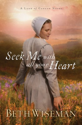 Seek Me with All Your Heart by Beth Wiseman from HarperCollins Christian Publishing in General Novel category