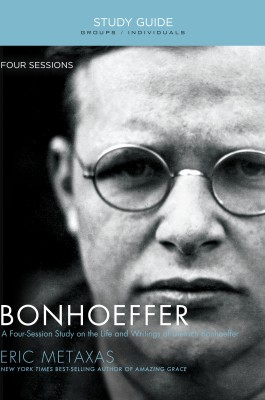 Bonhoeffer Study Guide by Eric Metaxas from HarperCollins Christian Publishing in Religion category