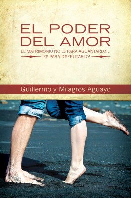 poder del amor by Guillermo and Milagros Aguayo from HarperCollins Christian Publishing in Religion category
