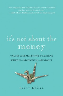 It's Not About the Money by Brent Kessel from  in  category