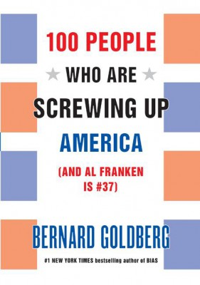 100 People Who Are Screwing Up America by Bernard Goldberg from HarperCollins Publishers LLC (US) in Family & Health category