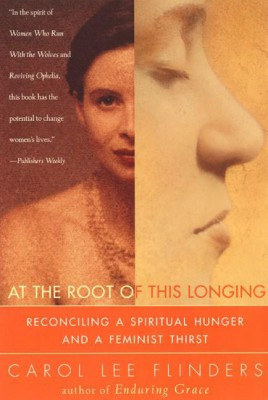 At the Root of This Longing by Carol L. Flinders from HarperCollins Publishers LLC (US) in Family & Health category