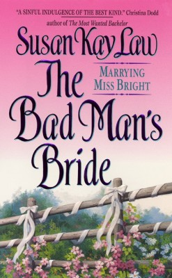The Bad Man's Bride by Susan Kay Law from HarperCollins Publishers LLC (US) in General Novel category
