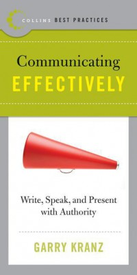Best Practices: Communicating Effectively by Garry Kranz from HarperCollins Publishers LLC (US) in Business & Management category