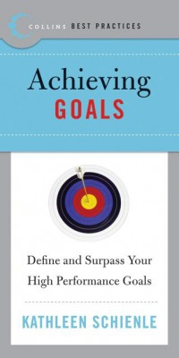 Best Practices: Achieving Goals by Kathleen Schienle from HarperCollins Publishers LLC (US) in Business & Management category