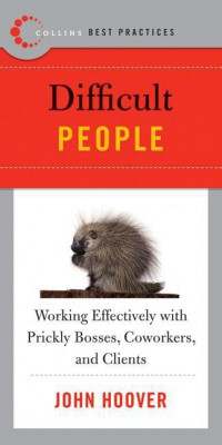 Best Practices: Difficult People by John Hoover from HarperCollins Publishers LLC (US) in Business & Management category