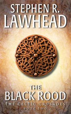 The Black Rood by Stephen R. Lawhead from HarperCollins Publishers LLC (US) in General Novel category