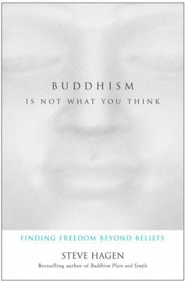 Buddhism Is Not What You Think by Steve Hagen from HarperCollins Publishers LLC (US) in Motivation category