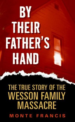 By Their Father's Hand by Monte Francis from HarperCollins Publishers LLC (US) in True Crime category
