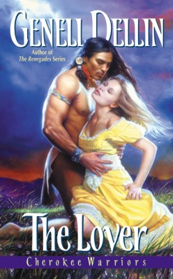 Cherokee Warriors: The Lover by Genell Dellin from HarperCollins Publishers LLC (US) in General Novel category
