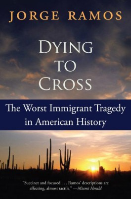 Dying to Cross by Jorge Ramos from  in  category
