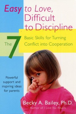 Easy To Love, Difficult To Discipline by Becky A. Bailey from HarperCollins Publishers LLC (US) in Family & Health category