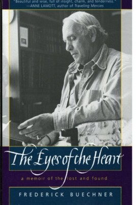 The Eyes of the Heart by Frederick Buechner from HarperCollins Publishers LLC (US) in Religion category