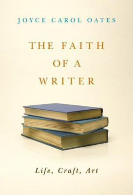 The Faith of a Writer by Joyce Carol Oates from HarperCollins Publishers LLC (US) in Language & Dictionary category