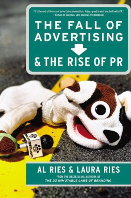 The Fall of Advertising and the Rise of PR by Laura Ries from HarperCollins Publishers LLC (US) in Business & Management category
