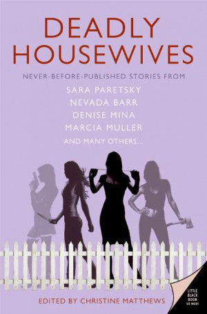 Deadly Housewives by Christine Matthews from HarperCollins Publishers LLC (US) in General Novel category