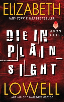 Die in Plain Sight by Elizabeth Lowell from HarperCollins Publishers LLC (US) in General Novel category