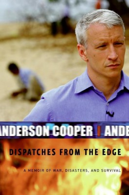 Dispatches from the Edge by Anderson Cooper from HarperCollins Publishers LLC (US) in Autobiography & Biography category