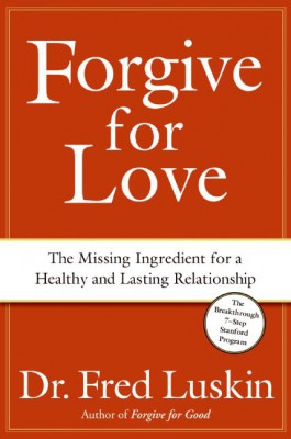 Forgive for Love by Frederic Luskin from HarperCollins Publishers LLC (US) in Motivation category