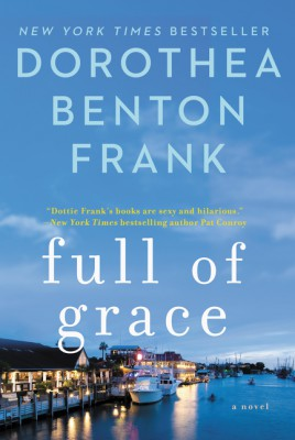 Full of Grace by Dorothea Benton Frank from  in  category