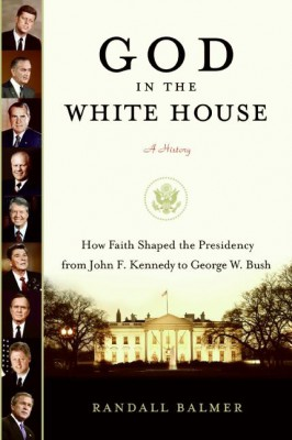 God in the White House: A History by Randall Balmer from HarperCollins Publishers LLC (US) in Religion category