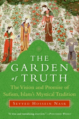 The Garden of Truth by Seyyed Hossein Nasr from HarperCollins Publishers LLC (US) in Religion category