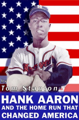 Hank Aaron and the Home Run That Changed America by Tom Stanton from HarperCollins Publishers LLC (US) in Sports & Hobbies category