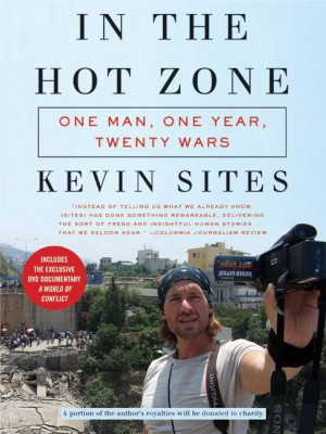 In the Hot Zone by Kevin Sites from HarperCollins Publishers LLC (US) in Family & Health category