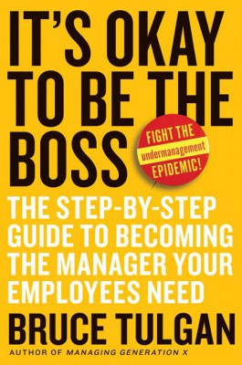 It's Okay to Be the Boss by Bruce Tulgan from HarperCollins Publishers LLC (US) in Business & Management category