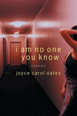 I Am No One You Know by Joyce Carol Oates from HarperCollins Publishers LLC (US) in General Novel category