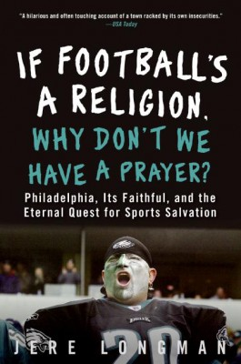 If Football's a Religion, Why Don't We Have a Prayer? by Jere Longman from HarperCollins Publishers LLC (US) in Sports & Hobbies category