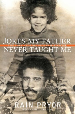 Jokes My Father Never Taught Me by Rain Pryor from HarperCollins Publishers LLC (US) in Autobiography & Biography category
