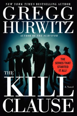 The Kill Clause by Gregg Hurwitz from HarperCollins Publishers LLC (US) in General Novel category