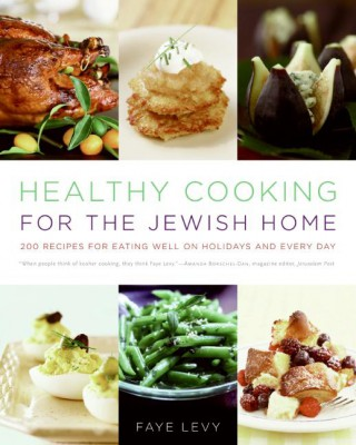 Healthy Cooking for the Jewish Home by Faye Levy from HarperCollins Publishers LLC (US) in Recipe & Cooking category