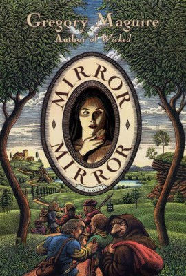 Mirror Mirror by Gregory Maguire from HarperCollins Publishers LLC (US) in General Novel category