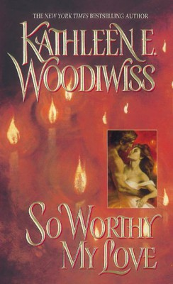 So Worthy My Love by Kathleen E. Woodiwiss from HarperCollins Publishers LLC (US) in General Novel category