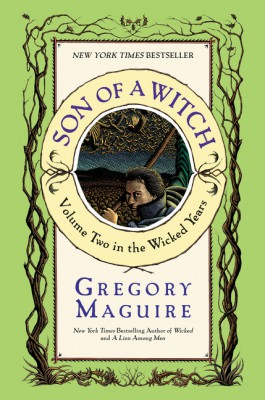 Son of a Witch by Gregory Maguire from HarperCollins Publishers LLC (US) in General Novel category