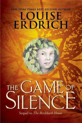 The Game of Silence by Louise Erdrich from HarperCollins Publishers LLC (US) in Teen Novel category