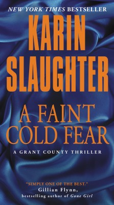 A Faint Cold Fear by Karin Slaughter from HarperCollins Publishers LLC (US) in General Novel category